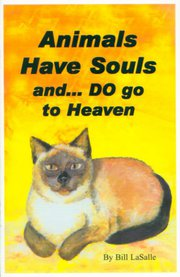 Animals Have Souls..and DO Go To Heaven